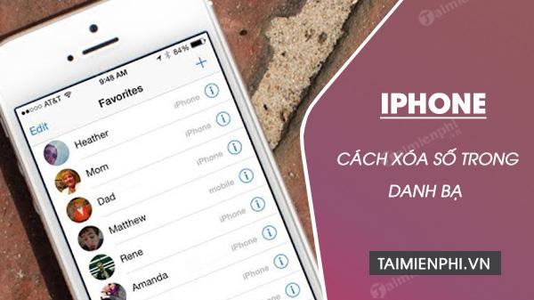 cach xoa 1 hoac nhieu so lien lac trong danh ba tren iphone