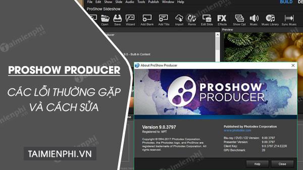 tong hop cac loi proshow producer thuong gap va cach khac phuc