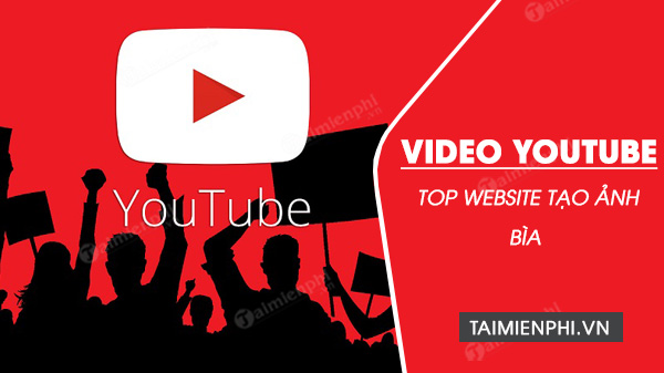 top website tao anh bia video youtube nhanh nhat