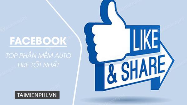 top phan mem auto like facebook tot nhat