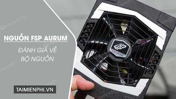 danh gia nguon fsp 1000w power supply aurum pt series pt 1000fm active pfc