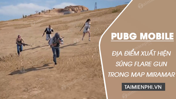 top 10 dia diem nhat sung flare gun tiem nang tren map miramar trong pubg mobile