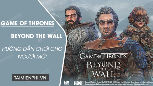 cach choi game of thrones beyond the wall cho nguoi moi