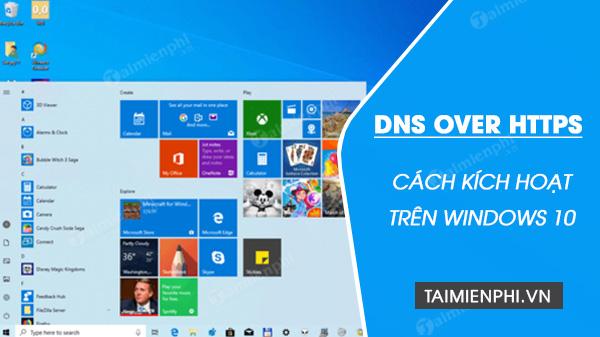 cach kich hoat dns over https tren windows 10