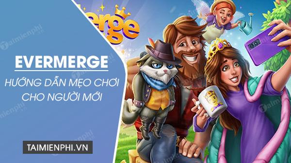 huong dan meo choi evermerge cho nguoi moi