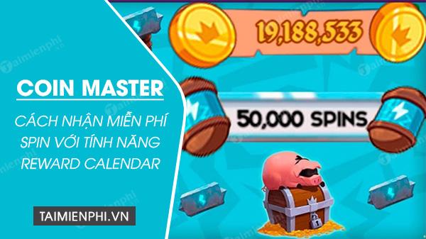 Cach nhan mien phi spin trong coin master voi tinh nang reward calendar