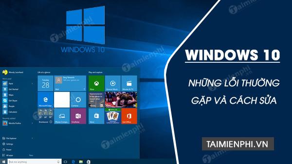 tong hop nhung loi windows 10 thuong gap va cach sua