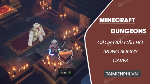 cach giai loi do trong soggy caves cua game minecraft dungeons