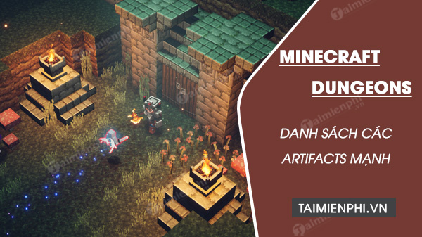 danh sach cac artifacts tot nhat trong minecraft dungeons