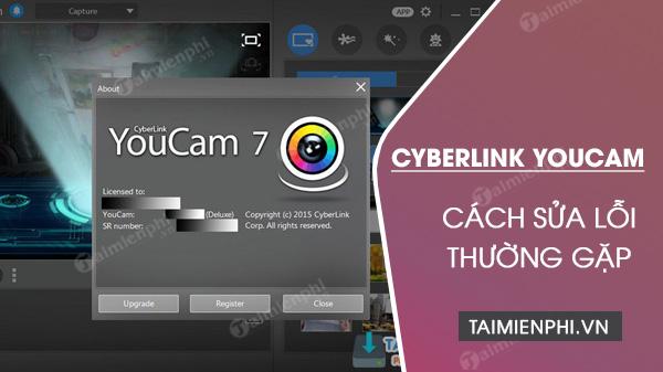 cach sua loi thuong gap tren cyberlink youcam
