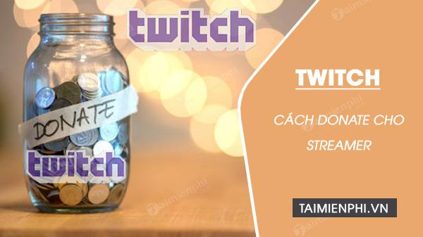 huong dan cach donate cho streamer tren twitch