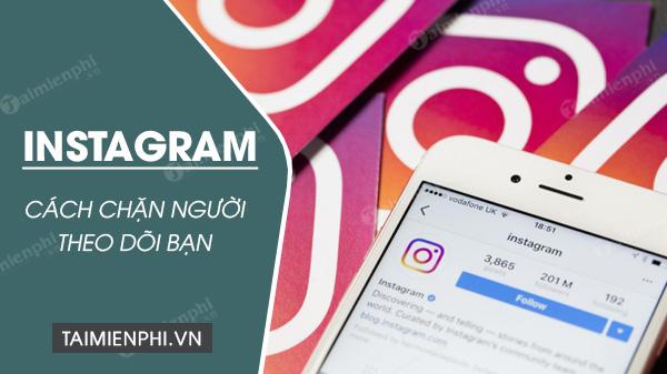 huong dan chan instagram theo doi ban