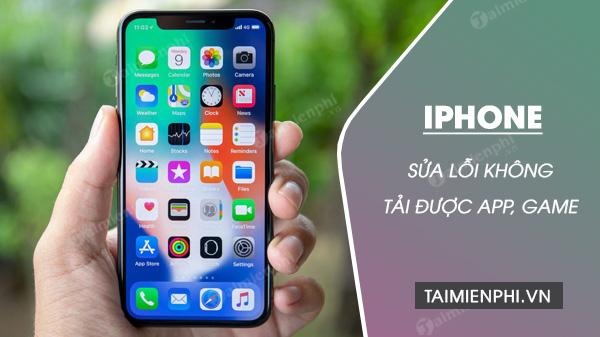 cach sua loi iphone khong tai duoc app va game tren store