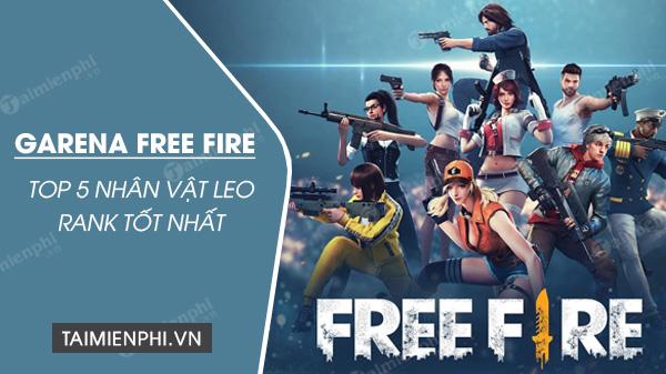 top 5 nhan vat dung de leo rank tot nhat trong garena free fire