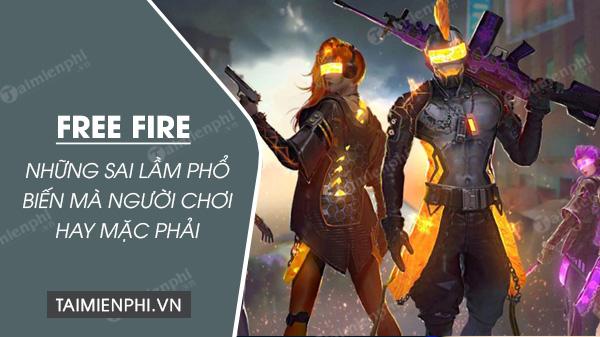 nhung sai lam pho bien ma nguoi choi thuong mac phai trong free fire