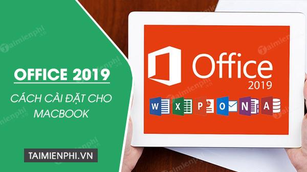 huong dan cai dat office 2019 cho macbook don gian nhat