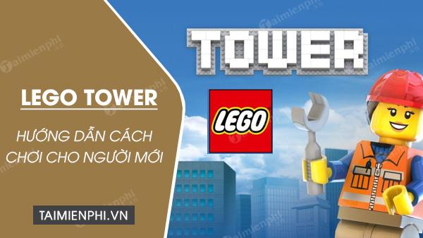 Cách chơi LEGO Tower cho người mới