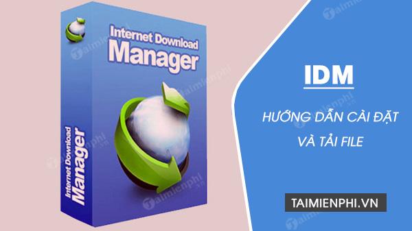 Cách cài Internet Download Manager tải file trên máy tính