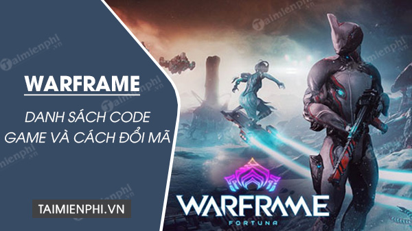 danh sach code game warframe
