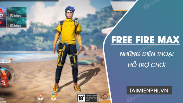 free fire max ho tro dien thoai nao