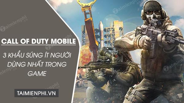 3 khau sung khong ai thm su dung trong call of duty mobile