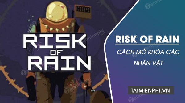 cach mo khoa cac nhan vat trong risk of rain