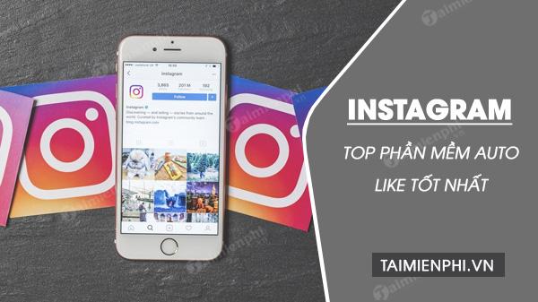 top phan mem auto like cho instagram