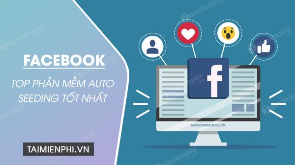 top 3 phan mem auto seeding facebook tot nhat