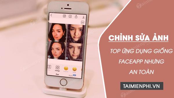Top các ứng dụng giống FaceApp mà lại an toàn