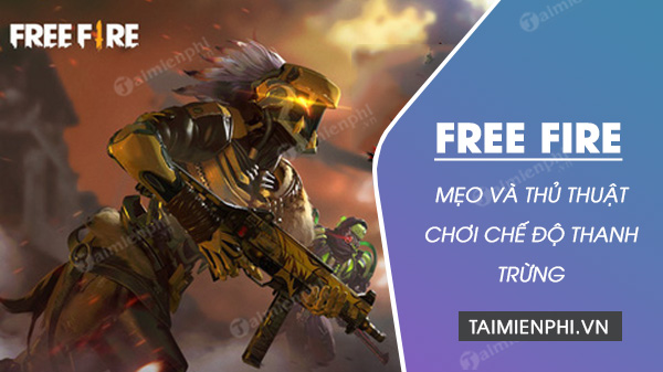 thu thuat choi gianh chien thang che do thanh trung trong free fire