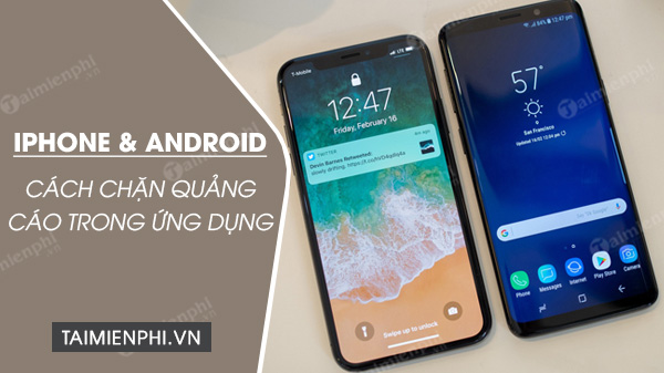 cach chan quang cao tren ung dung cho dien thoai android va iphone
