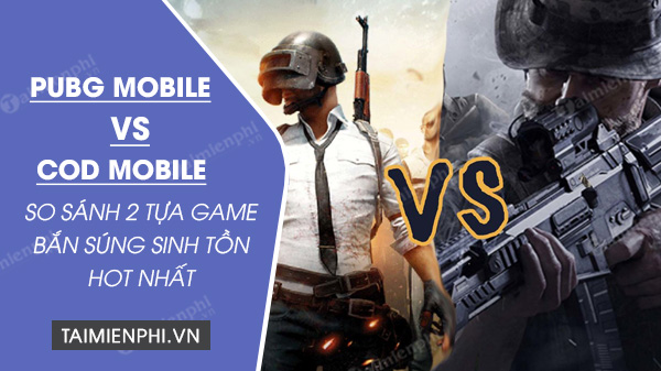 so sanh pubg mobile voi call of duty mobile