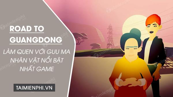 lam quen voi nhat va guu ma trong road to guangdong