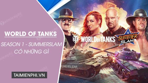 world of tanks ket hop cung wwe tao ra season 1 summerslam co gi?