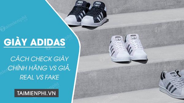 huong dan cach check giay adidas real va fake