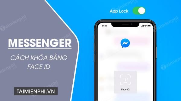 cach khoa facebook messenger bang face id