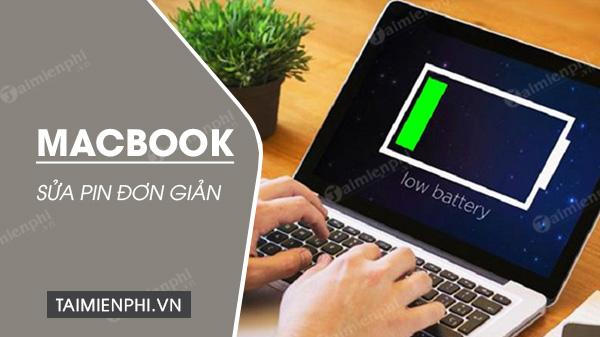 huong dan cach sua pin macbook