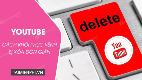 huong dan cach khoi phuc kenh youtube bi xoa