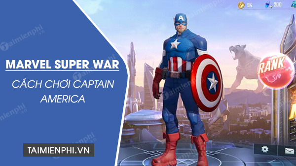 huong dan choi captain america trong marvel super war