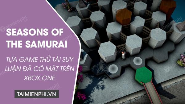 thu tai suy luan cua ban trong tua game seasons of the samurai da co mat tren xbox one
