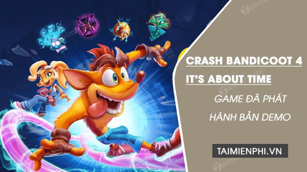 Trò chơi Crash Bandicoot 4 It About Time phát hành bảng demo