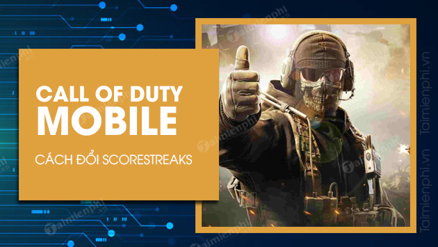 cach doi scorestreaks trong call of duty mobile