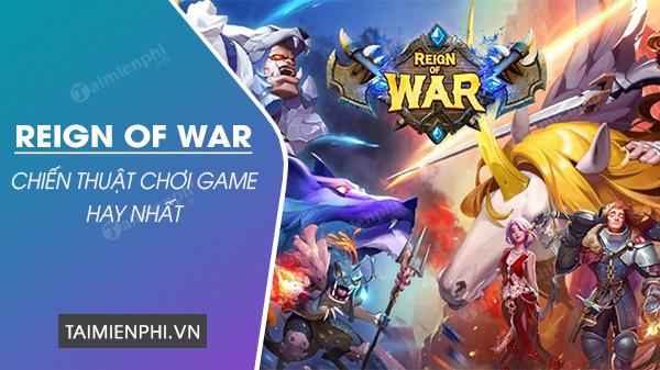 cach choi game reign of war