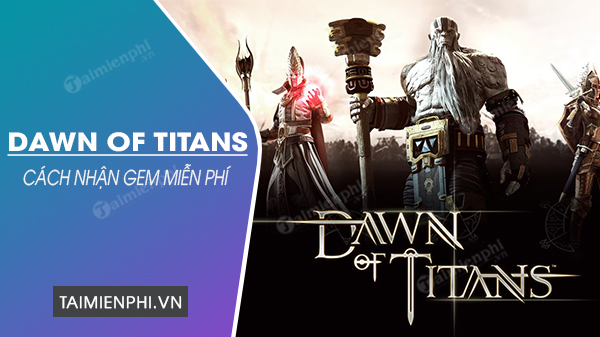 cach nhan gem mien phi trong dawn of titans