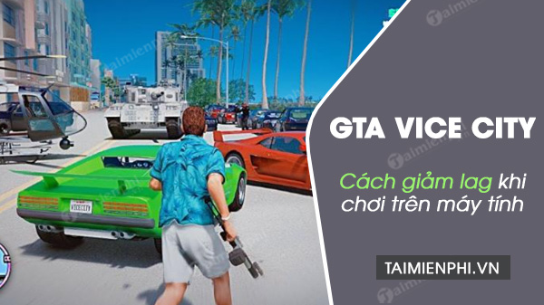 How to stop lag when playing GTA Vice City on PC