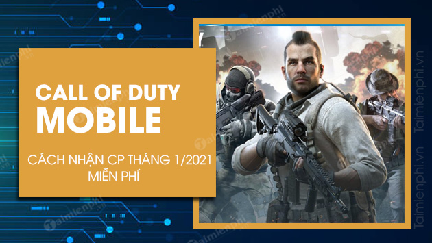 cach nhan cp mien phi trong call of duty thang 1 nam 2021