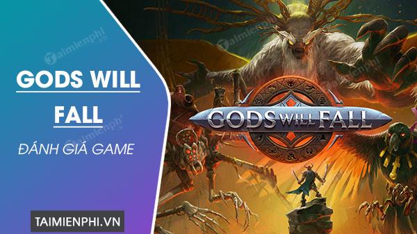 danh gia game gods will fall