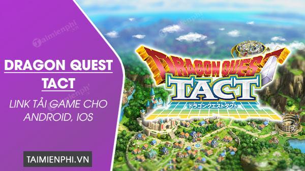 link tai game dragon quest tact cho dien thoai