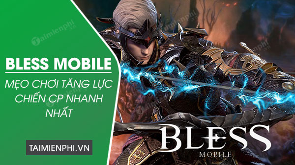 cach choi bless mobile tang luc chien nhanh nhat