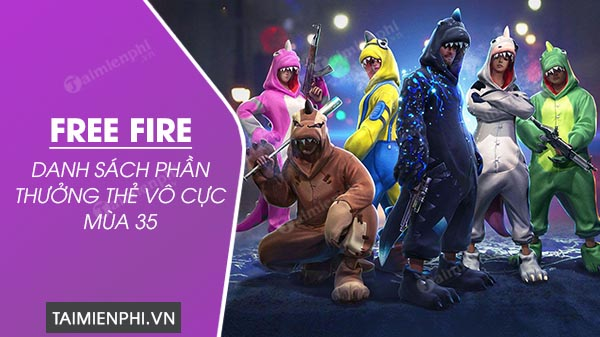 danh sach cac phan thuong trong the vo cuc free fire mua 35